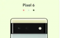 新的Pixel6和Pixel6Pro发布日期由Google相机应用更新决定